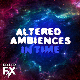 Altered ambiences in time