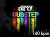 140 dirty dubstep