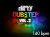 140 dirty dubstep 2